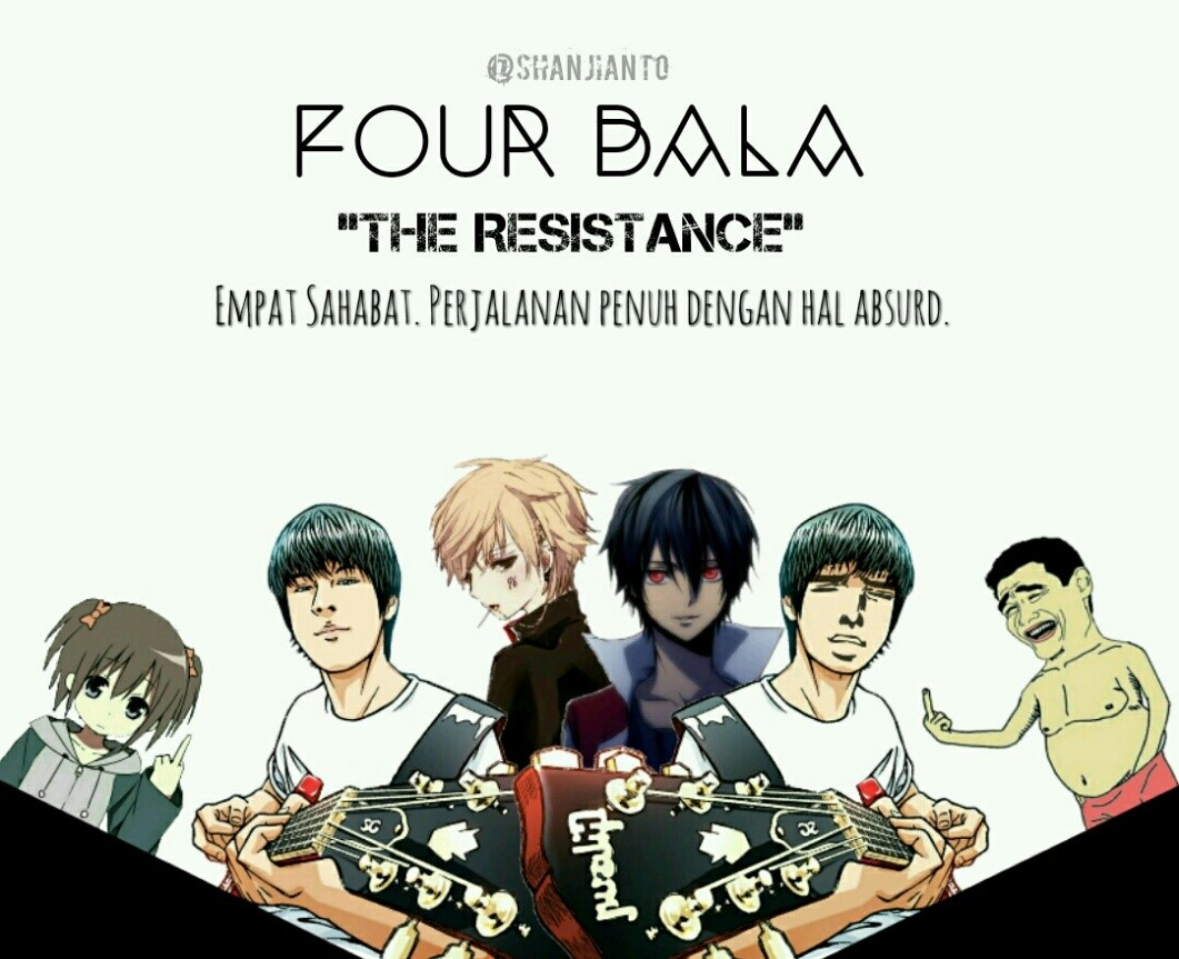 Four Bala The Resistance Karya Otak Gue